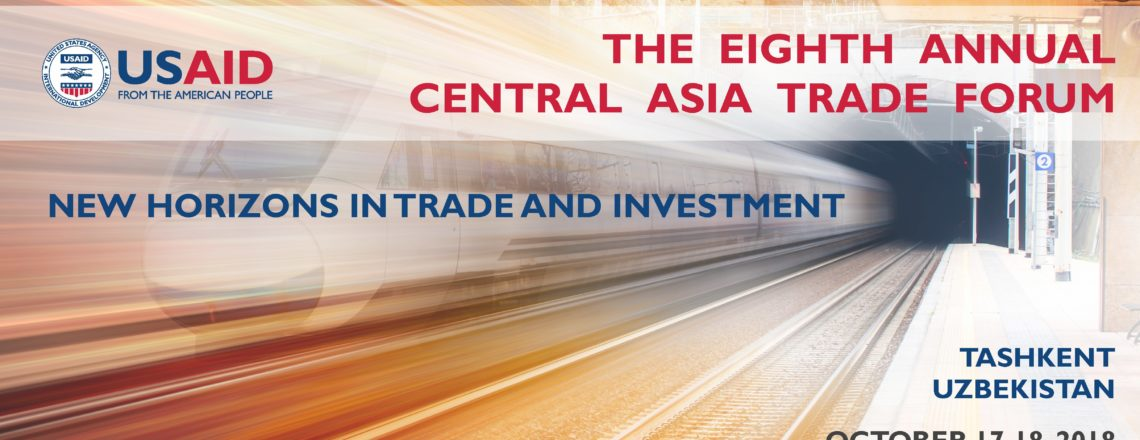 UNITED STATES HOSTS THE EIGHTH ANNUAL CENTRAL ASIA TRADE FORUM IN TASHKENT, UZBEKISTAN
